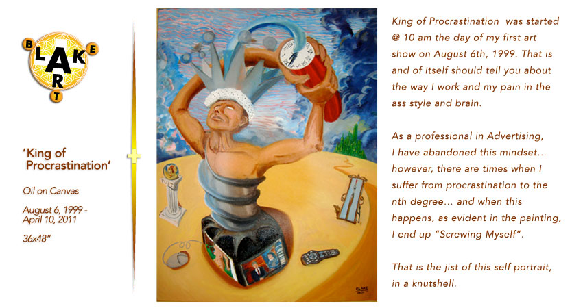 "'King of Procrastination' Oil on Canvas 36x48"" August 6, 1999-April 30, 2011."